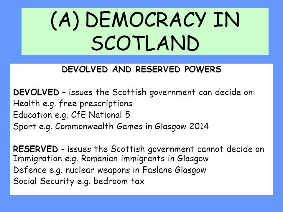 (A) DEMOCRACY IN SCOTLAND