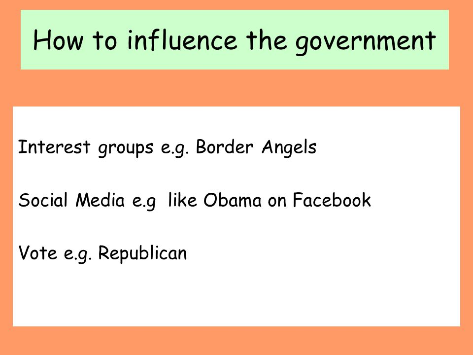 How to influence the government