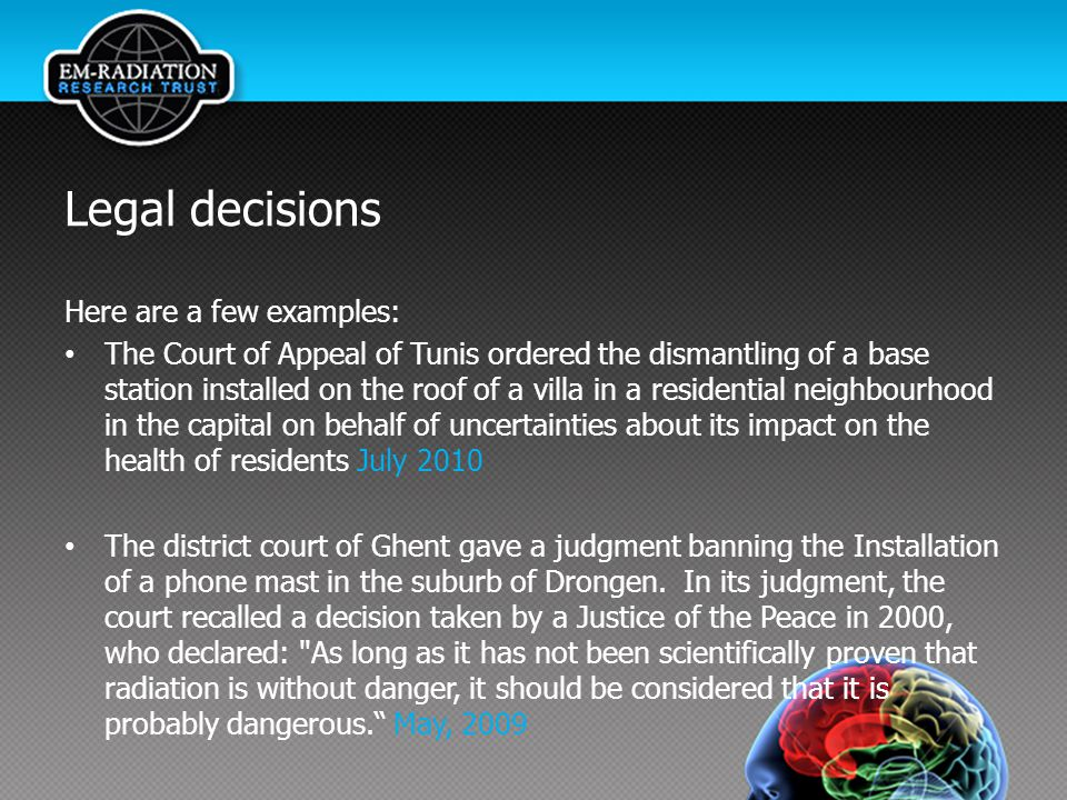 Legal decisions Here are a few examples: