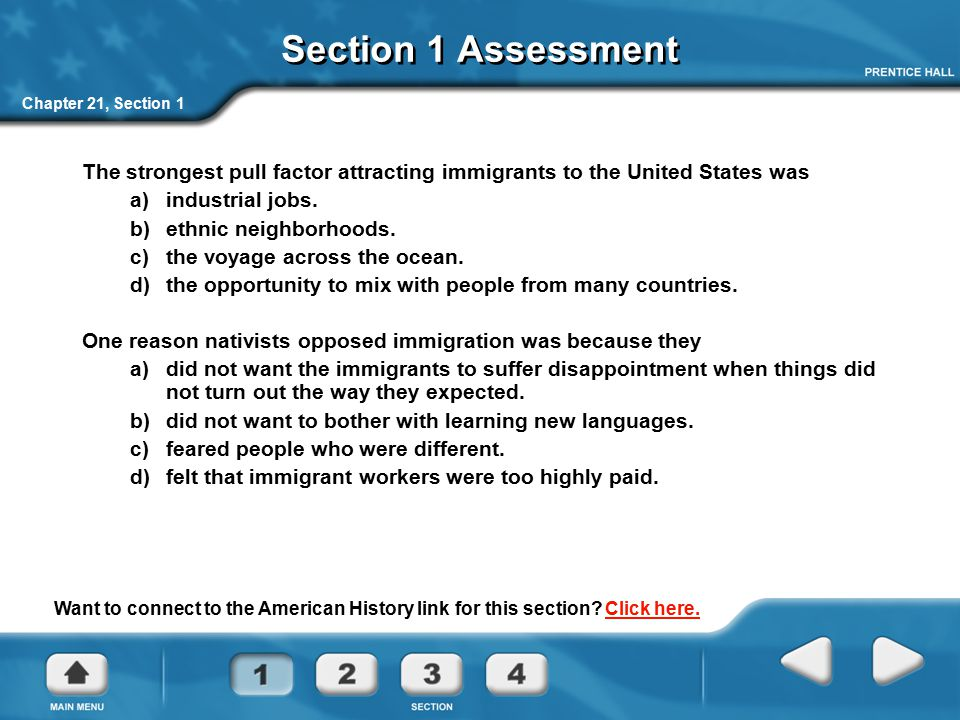 Section 1 Assessment Chapter 21, Section 1. The strongest pull factor attracting immigrants to the United States was.