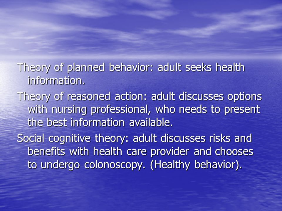 Theory of planned behavior: adult seeks health information.