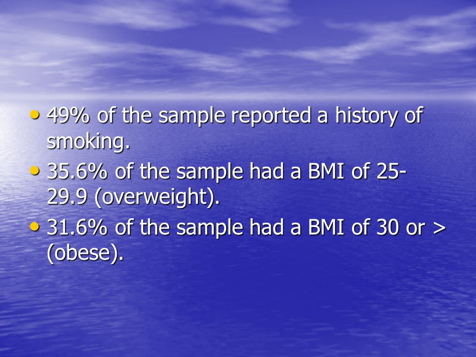 49% of the sample reported a history of smoking.