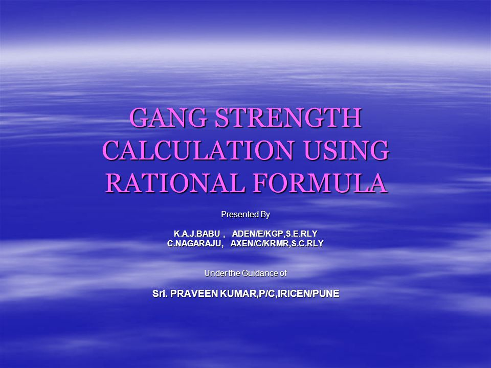 GANG STRENGTH CALCULATION USING RATIONAL FORMULA