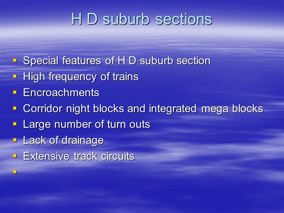 H D suburb sections Special features of H D suburb section