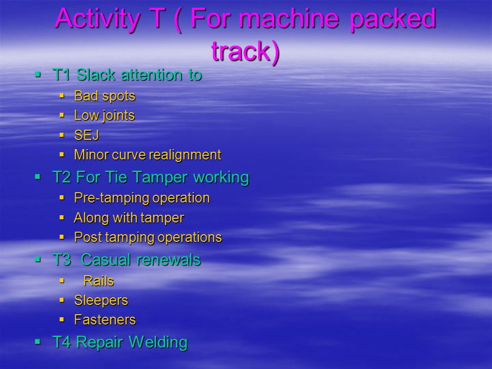 Activity T ( For machine packed track)