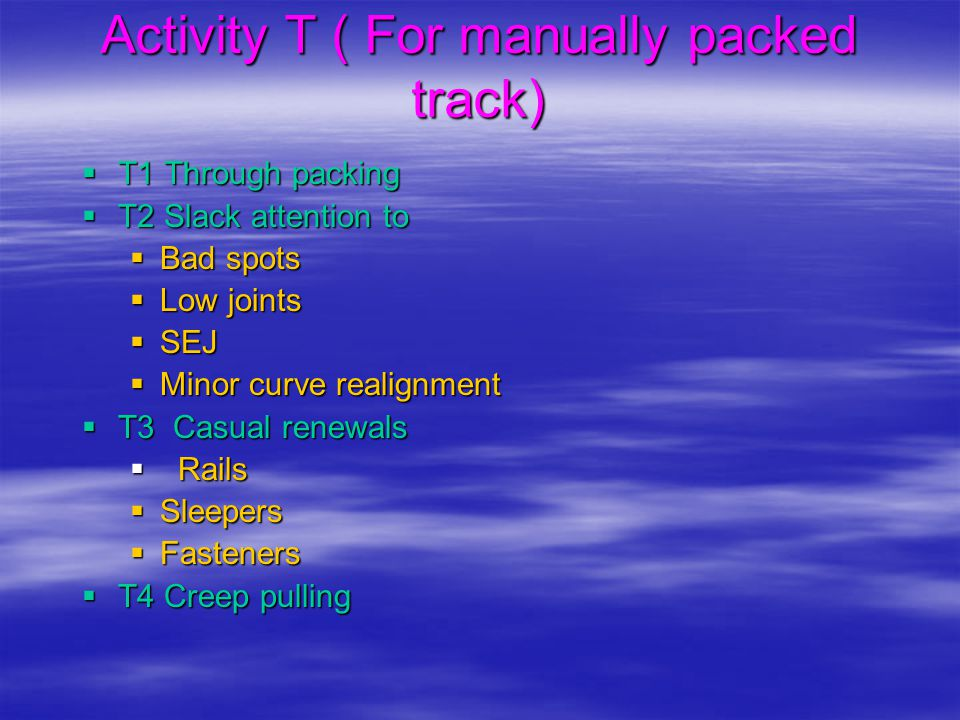 Activity T ( For manually packed track)