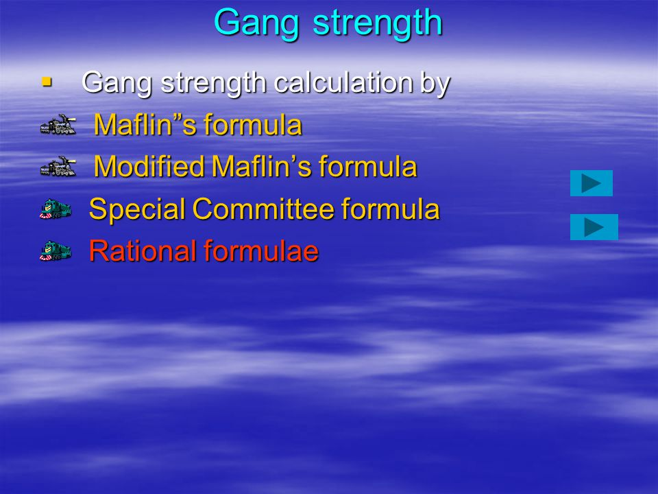 Gang strength Gang strength calculation by Maflin s formula