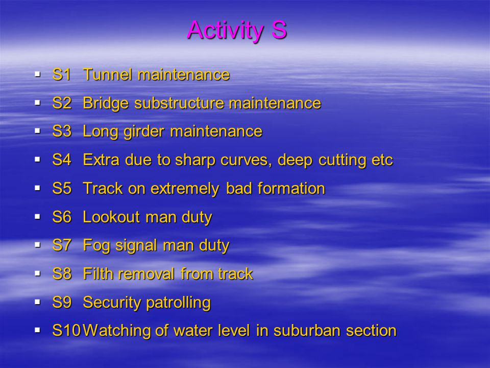 Activity S S1 Tunnel maintenance S2 Bridge substructure maintenance