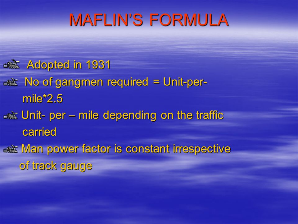 MAFLIN'S FORMULA Adopted in 1931 No of gangmen required = Unit-per-