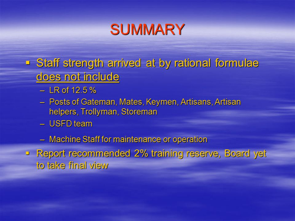 SUMMARY Staff strength arrived at by rational formulae does not include. LR of 12.5 %