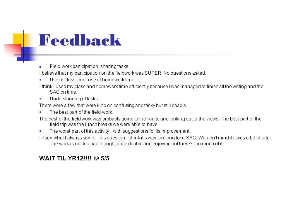 Feedback Field-work participation, sharing tasks. I believe that my participation on the fieldwork was SUPER. No questions asked.