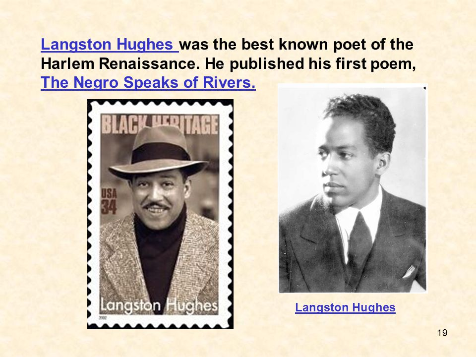 Langston Hughes was the best known poet of the Harlem Renaissance