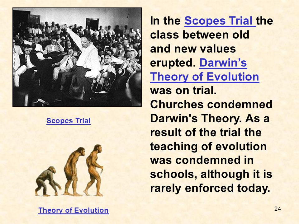 In the Scopes Trial the class between old and new values erupted