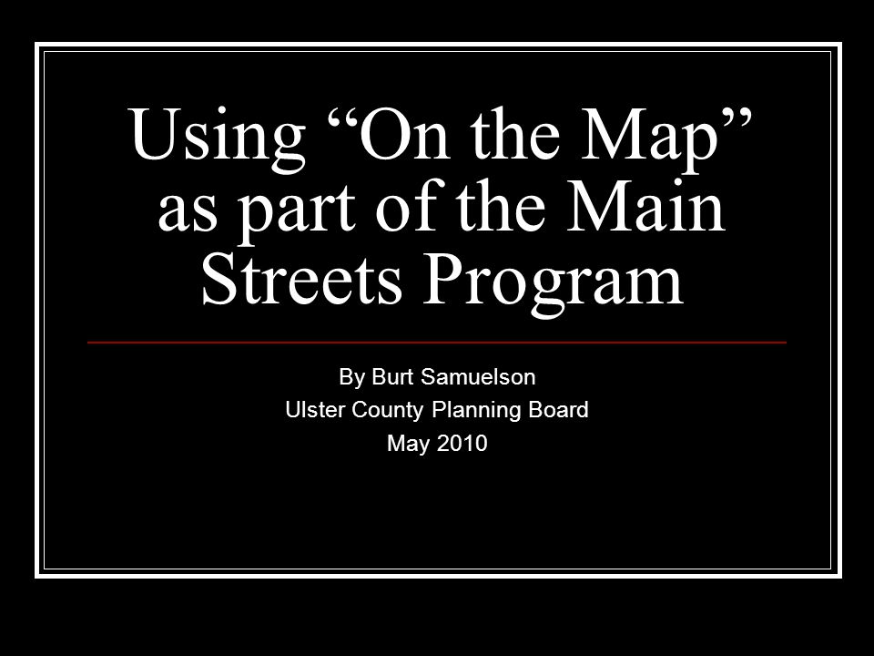 Using On the Map as part of the Main Streets Program