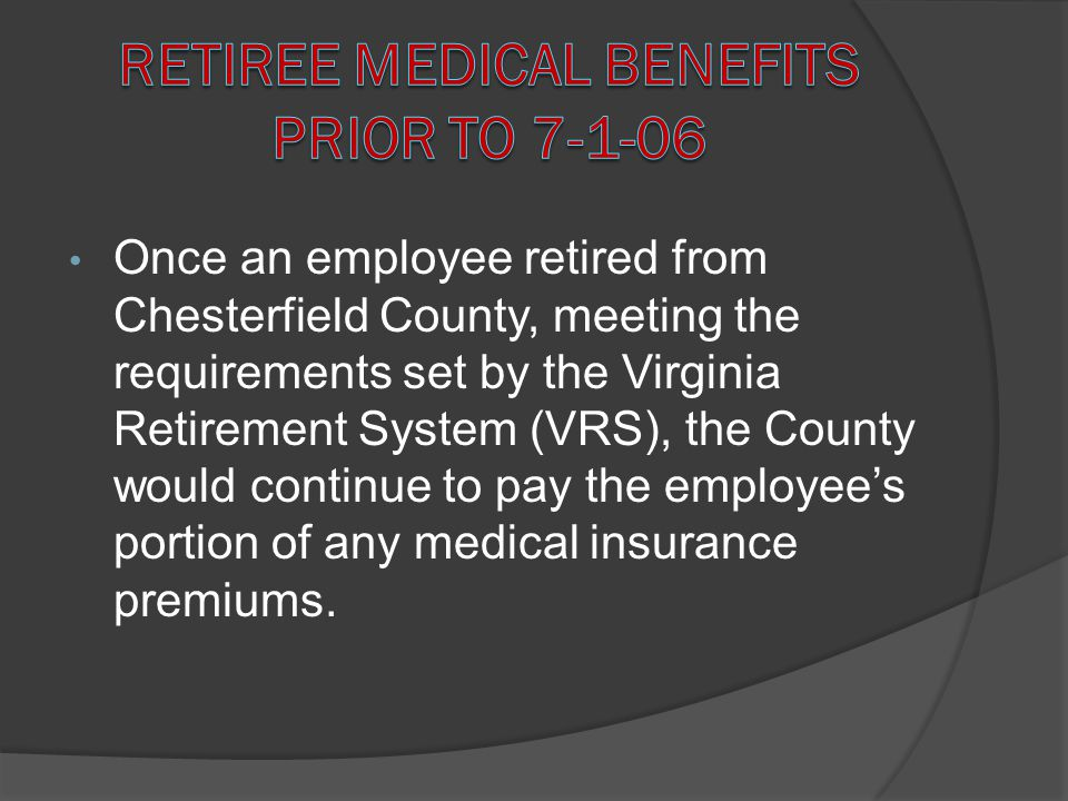 Retiree Medical Benefits prior to 7-1-06