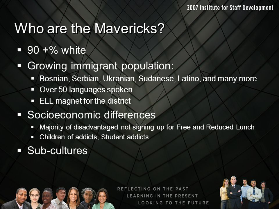 Who are the Mavericks 90 +% white Growing immigrant population: