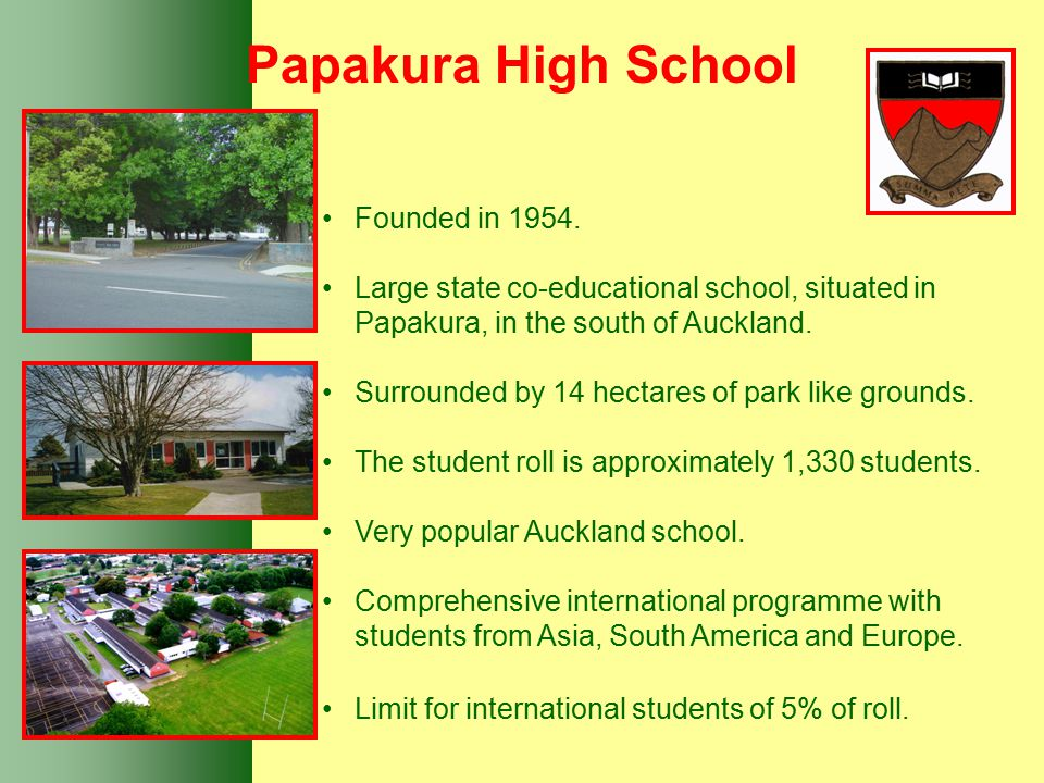 Papakura High School Its current school roll is about 1300 students