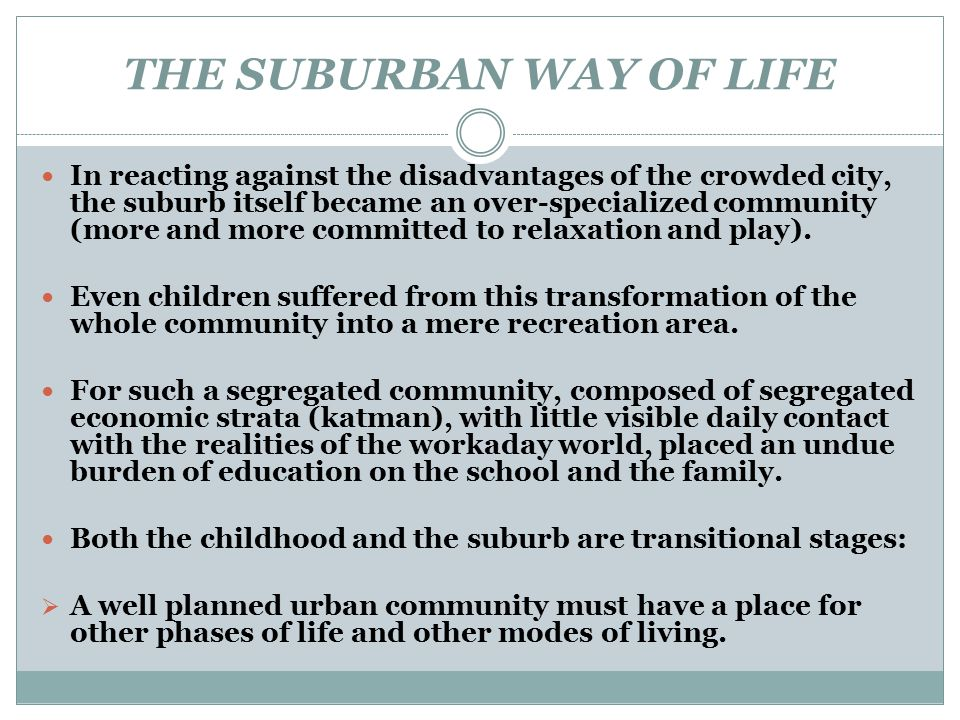 THE SUBURBAN WAY OF LIFE