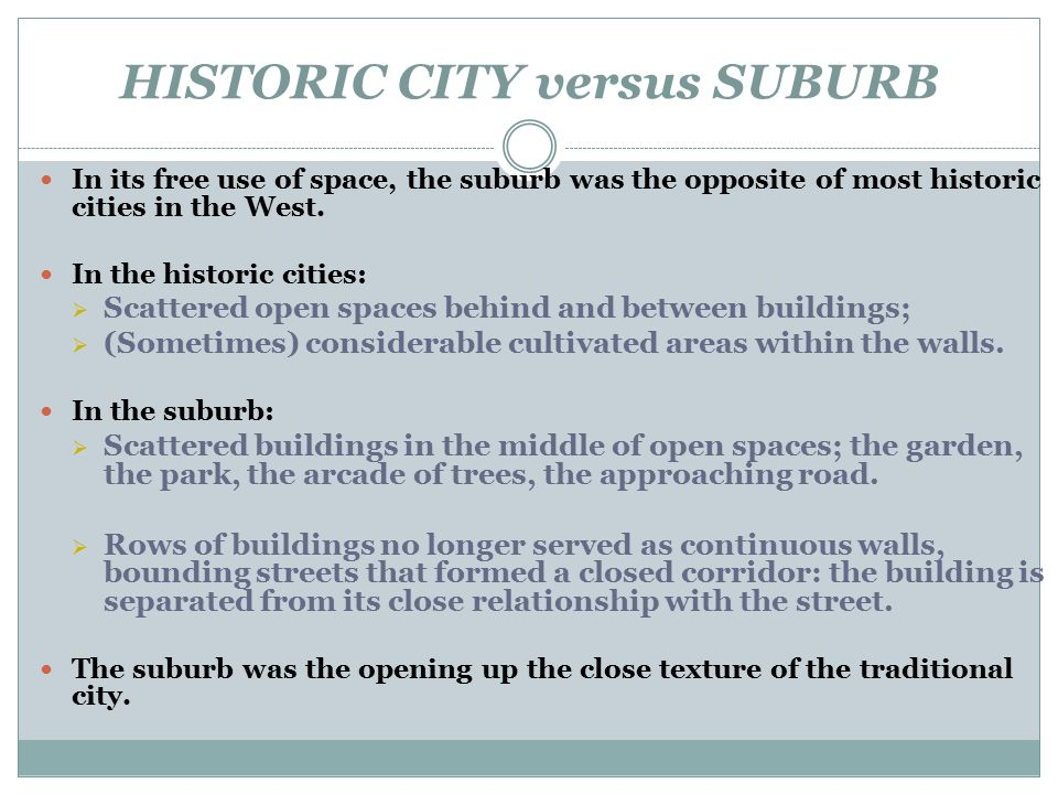 HISTORIC CITY versus SUBURB