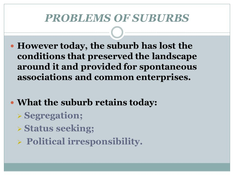 PROBLEMS OF SUBURBS Segregation; Status seeking;