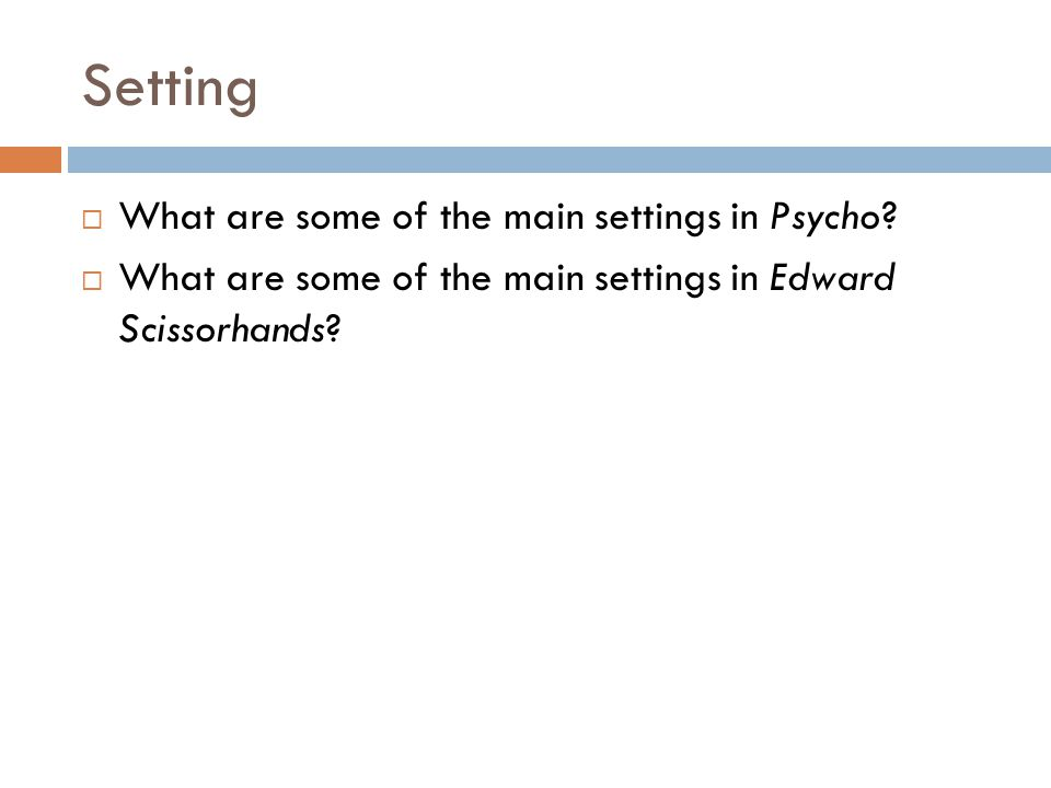 Setting What are some of the main settings in Psycho