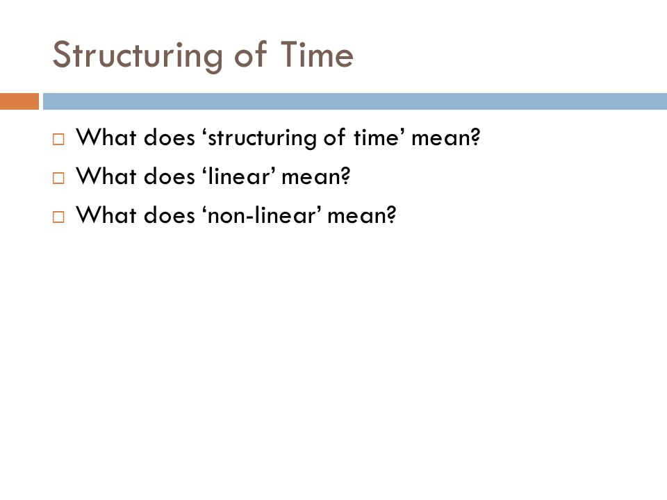 Structuring of Time What does 'structuring of time' mean