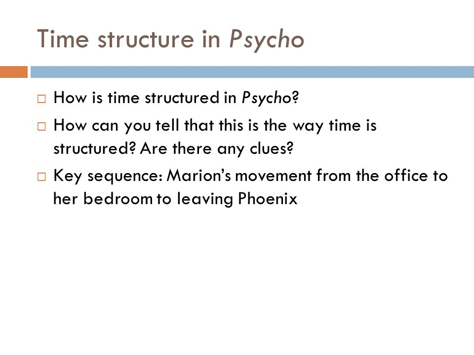 Time structure in Psycho