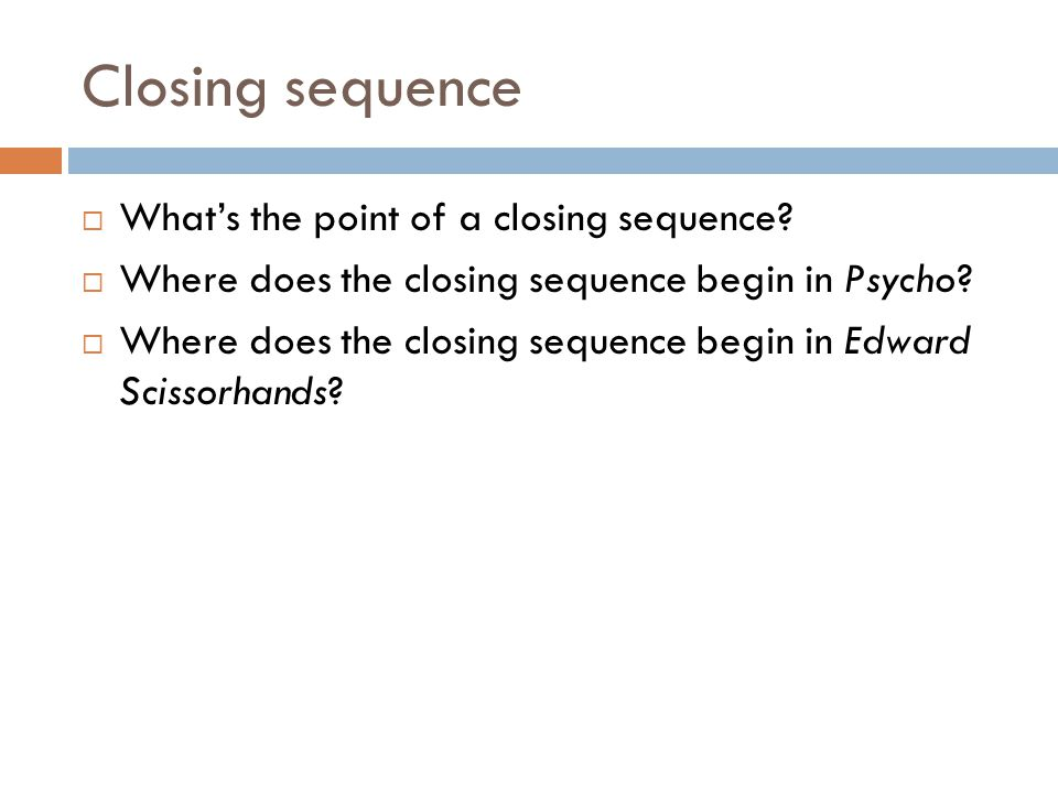 Closing sequence What's the point of a closing sequence