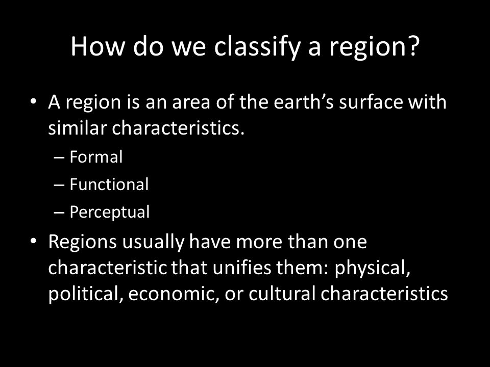 How do we classify a region