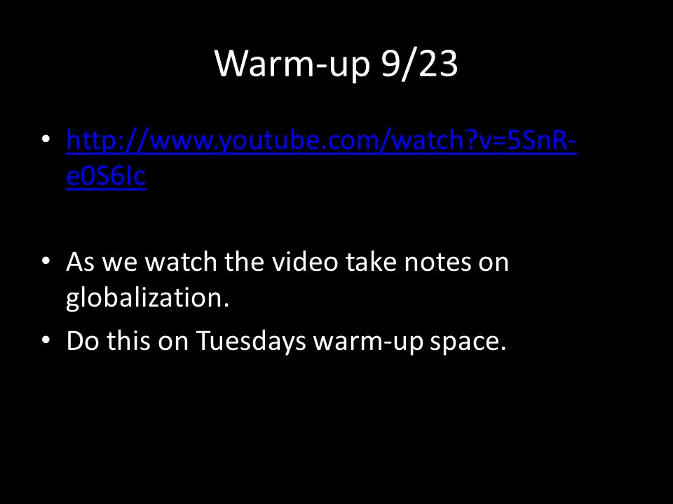 Warm-up 9/23 http://www.youtube.com/watch v=5SnR-e0S6Ic