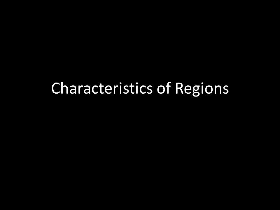 Characteristics of Regions