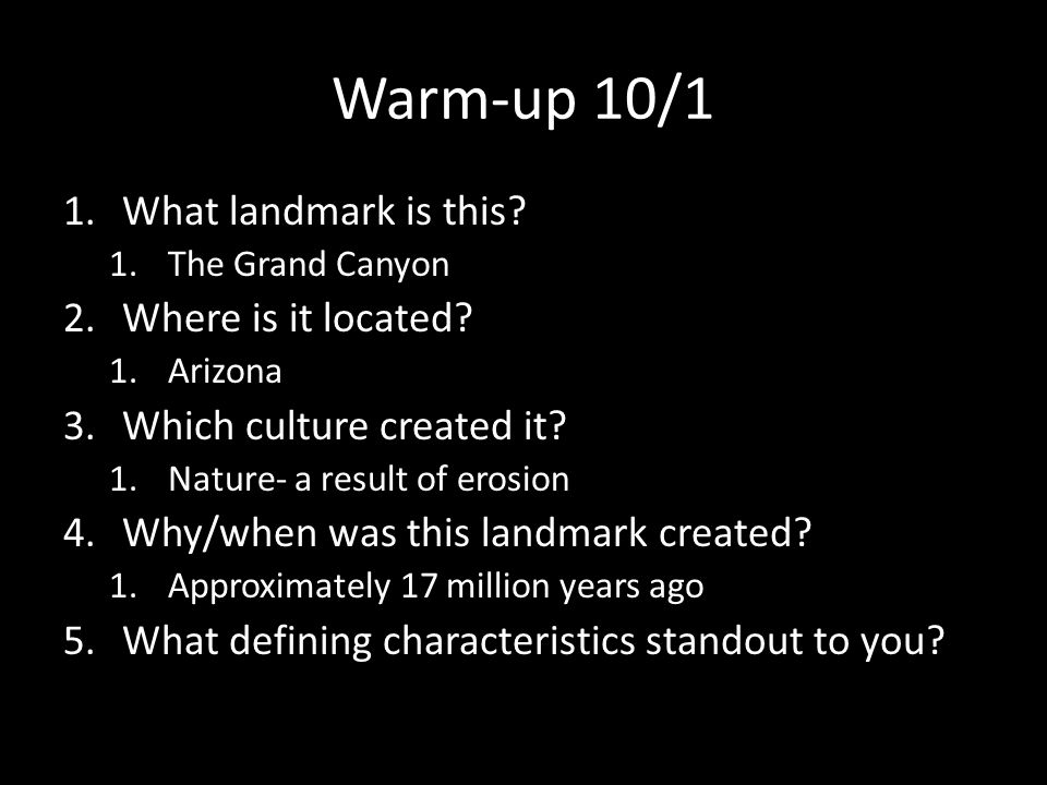 Warm-up 10/1 What landmark is this Where is it located