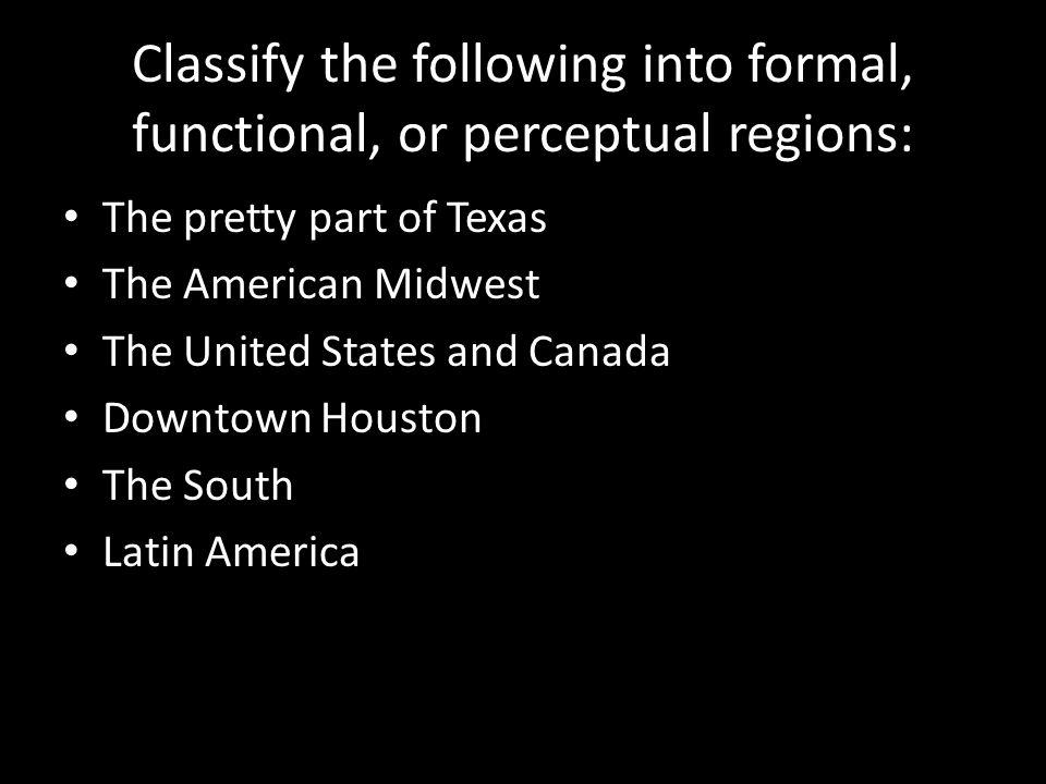 Classify the following into formal, functional, or perceptual regions:
