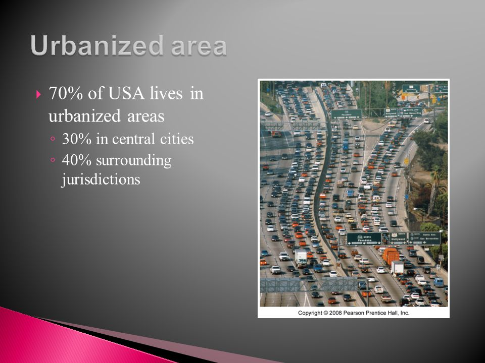 Urbanized area 70% of USA lives in urbanized areas