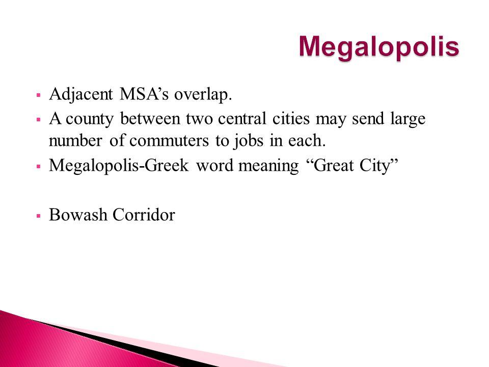 Megalopolis Adjacent MSA's overlap.