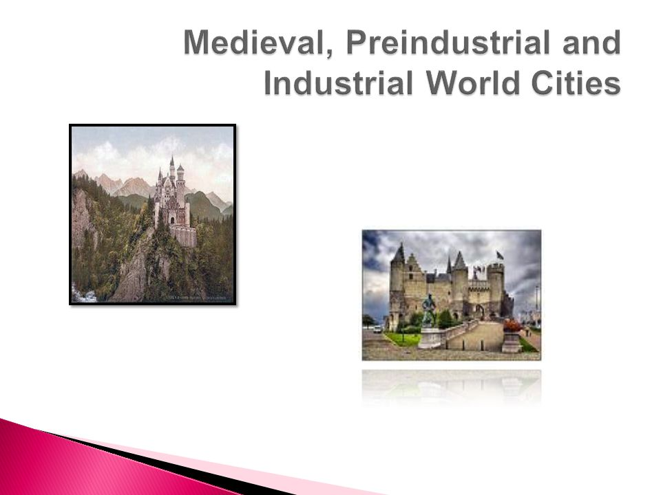 Medieval, Preindustrial and Industrial World Cities
