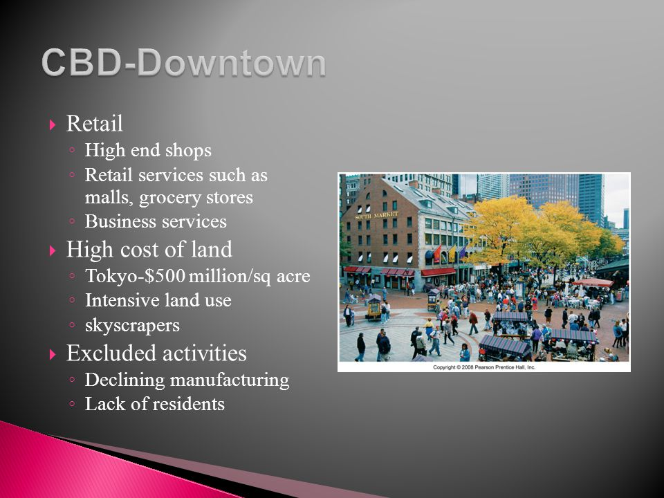 CBD-Downtown Retail High cost of land Excluded activities