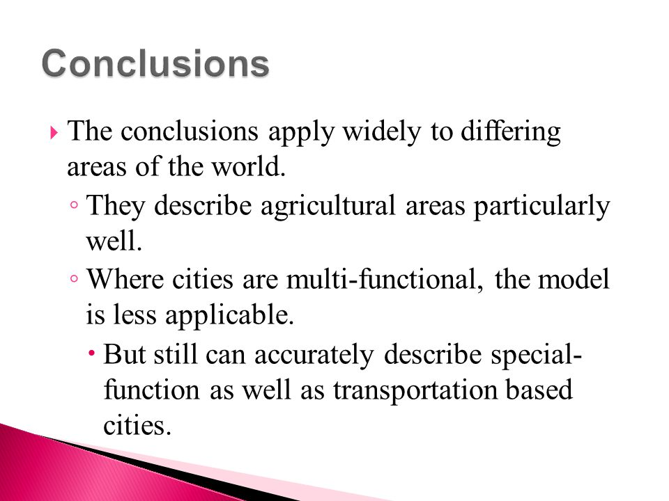 Conclusions The conclusions apply widely to differing areas of the world. They describe agricultural areas particularly well.