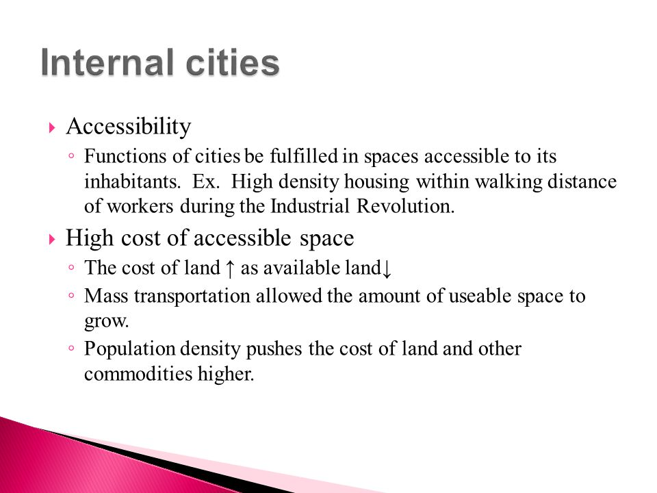 Internal cities Accessibility High cost of accessible space