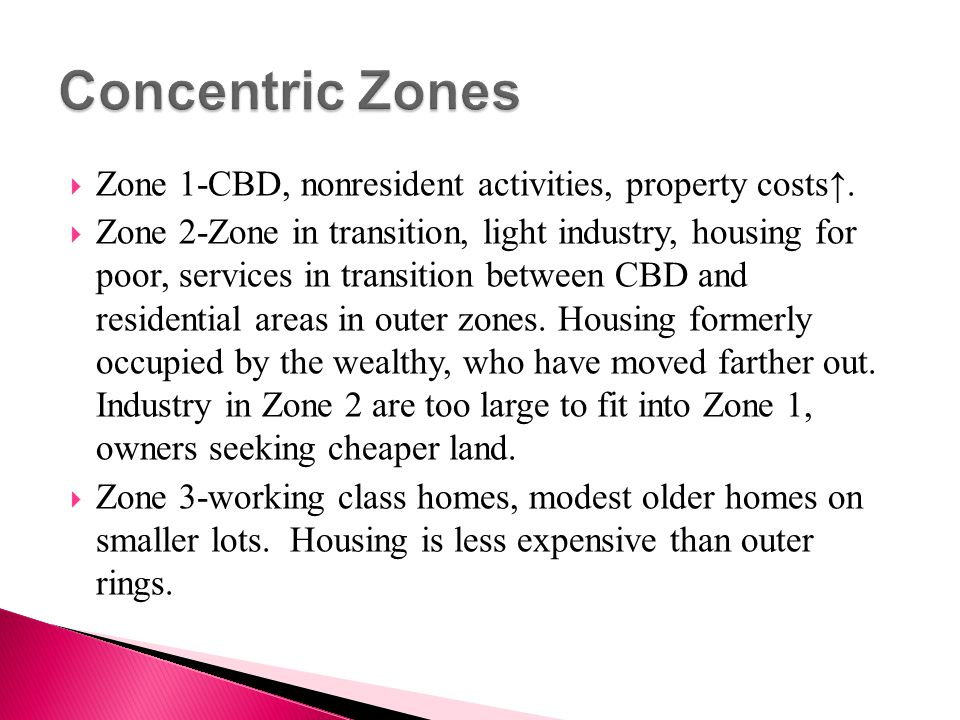 Concentric Zones Zone 1-CBD, nonresident activities, property costs↑.