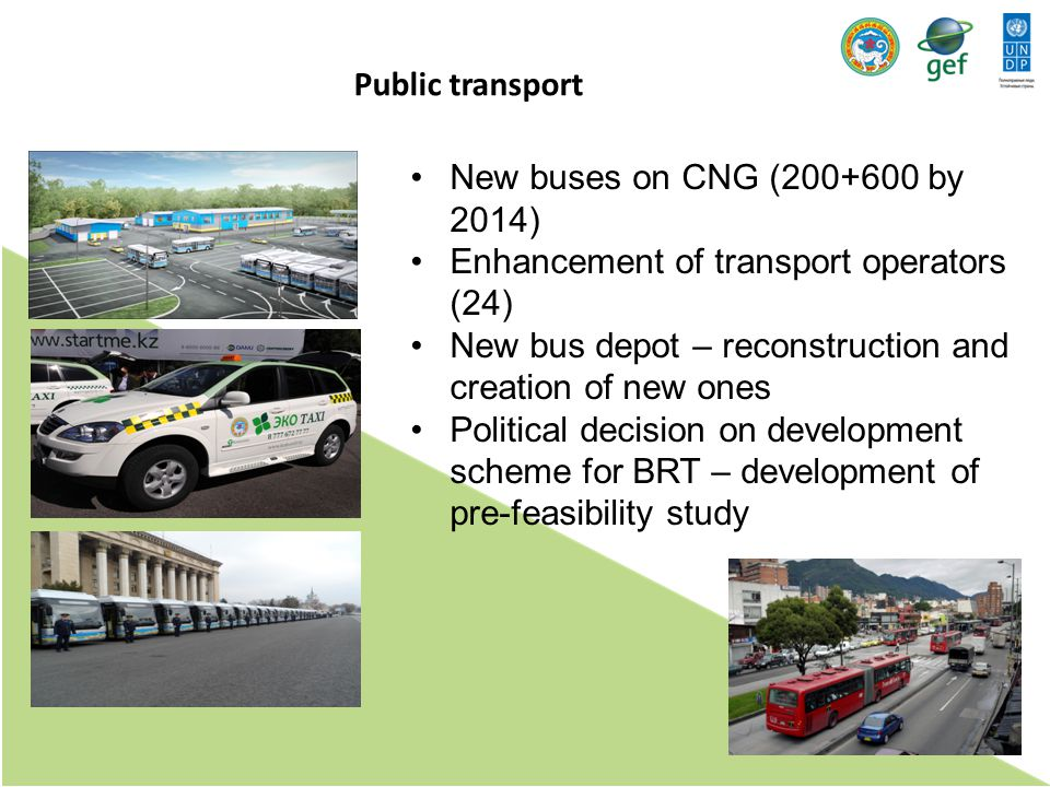 Public transport New buses on CNG (200+600 by 2014) Enhancement of transport operators (24) New bus depot – reconstruction and creation of new ones.