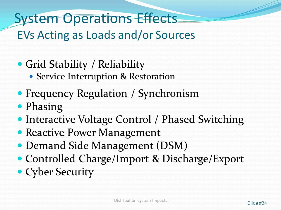 System Operations Effects EVs Acting as Loads and/or Sources