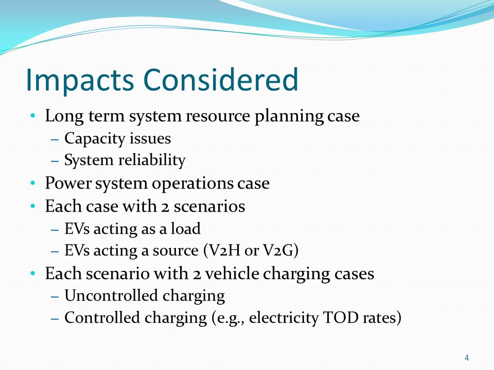 Impacts Considered Long term system resource planning case