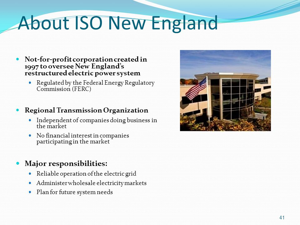 About ISO New England Major responsibilities:
