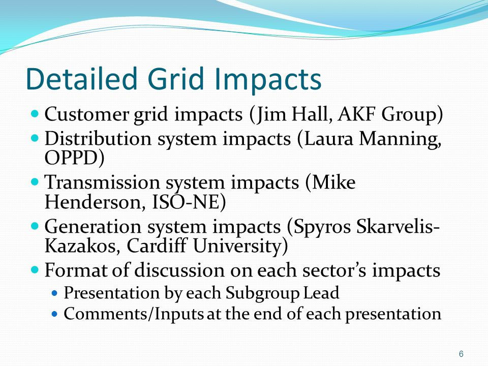 Detailed Grid Impacts Customer grid impacts (Jim Hall, AKF Group)