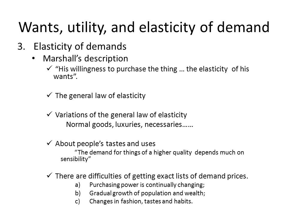 Wants, utility, and elasticity of demand