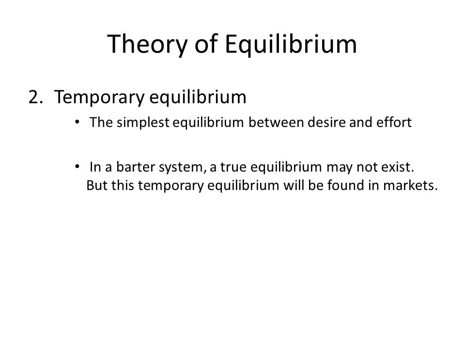 Theory of Equilibrium Temporary equilibrium
