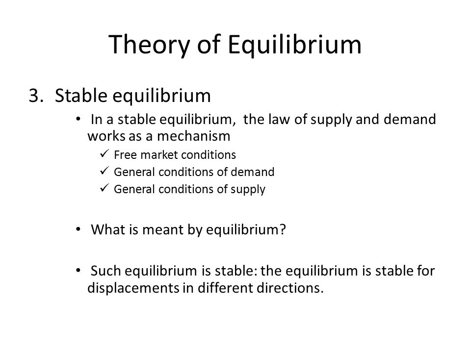 Theory of Equilibrium Stable equilibrium