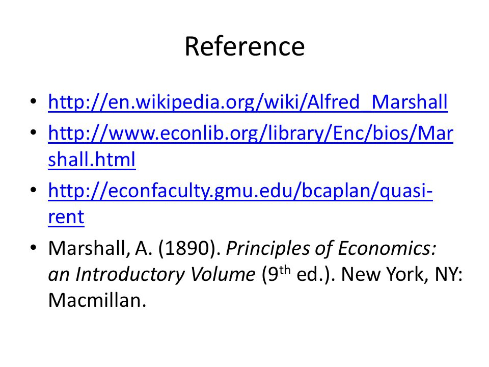 Reference http://en.wikipedia.org/wiki/Alfred_Marshall