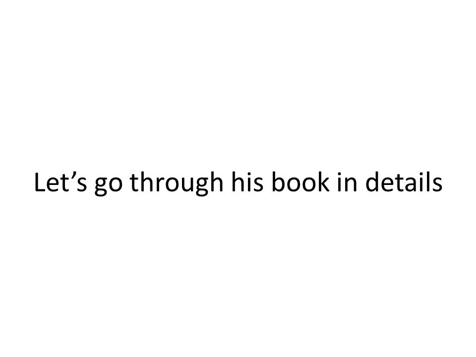 Let's go through his book in details
